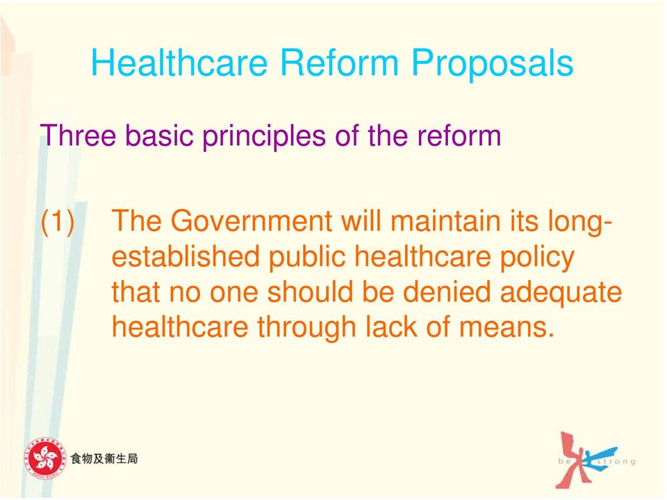 longestablished public healthcare policy that no one