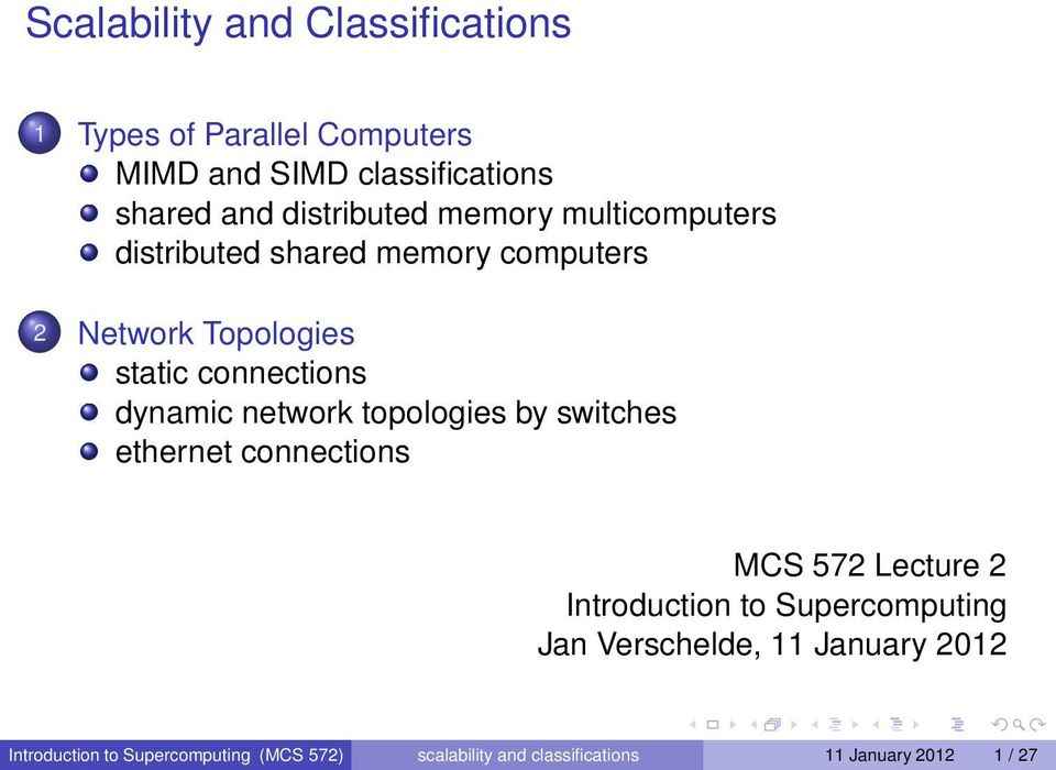 dynamic network topologies by switches ethernet connections MCS 572 Lecture 2 Introduction to Supercomputing Jan