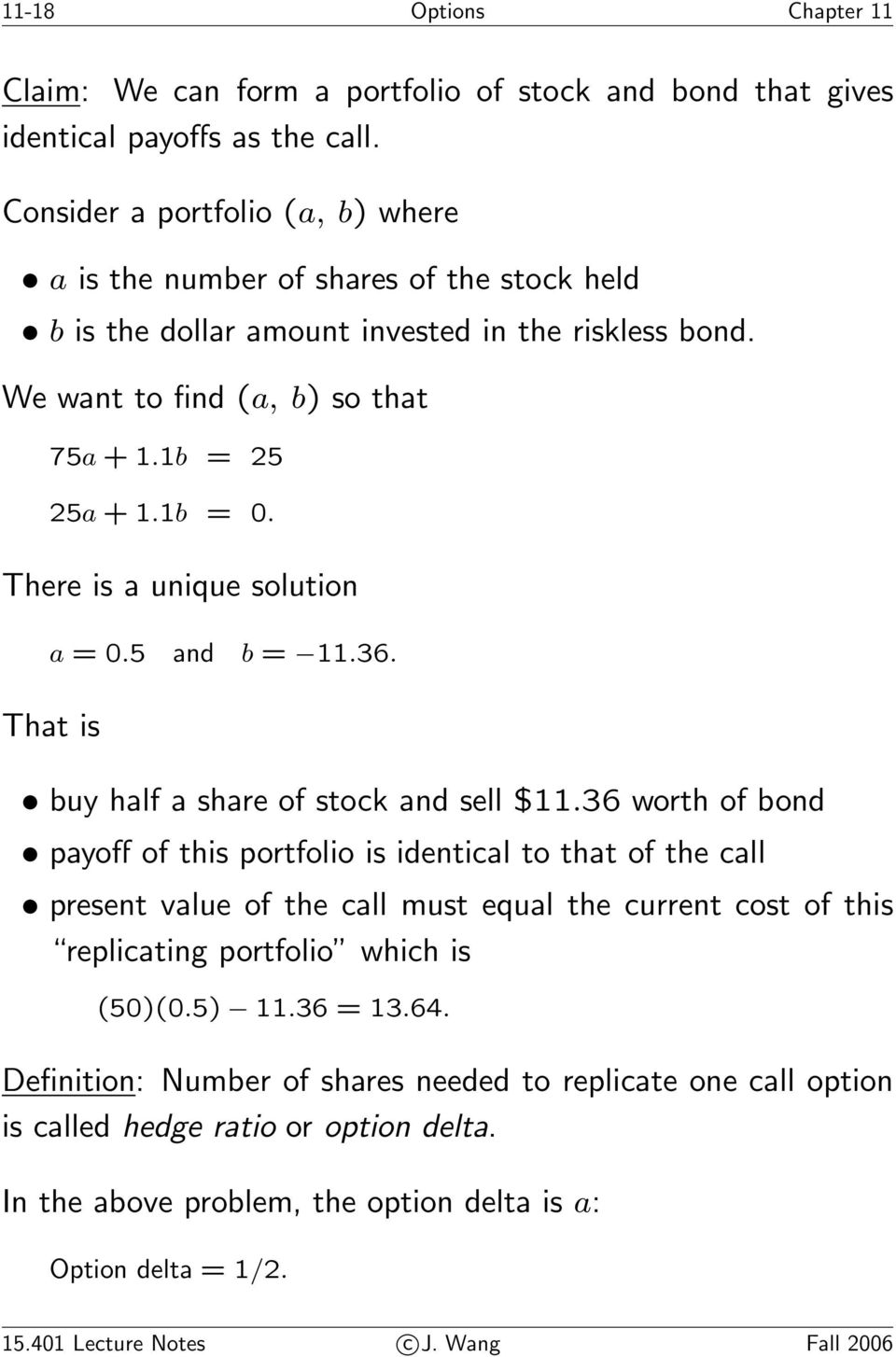 There is a unique solution a =0.5 and b = 11.36. That is buy half a share of stock and sell $11.