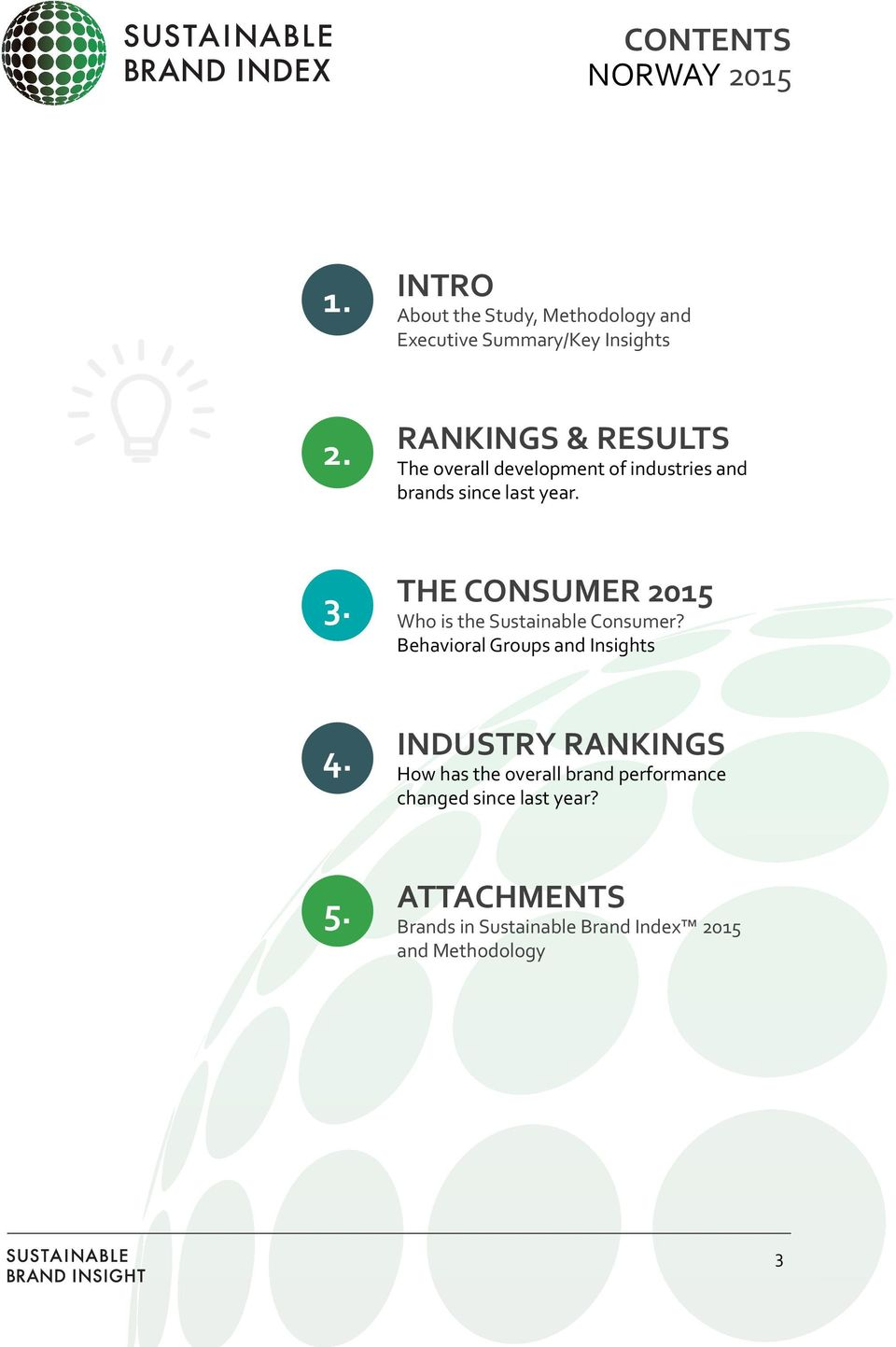 THE CONSUMER 2015 Who is the Sustainable Consumer? Behavioral Groups and Insights 4.