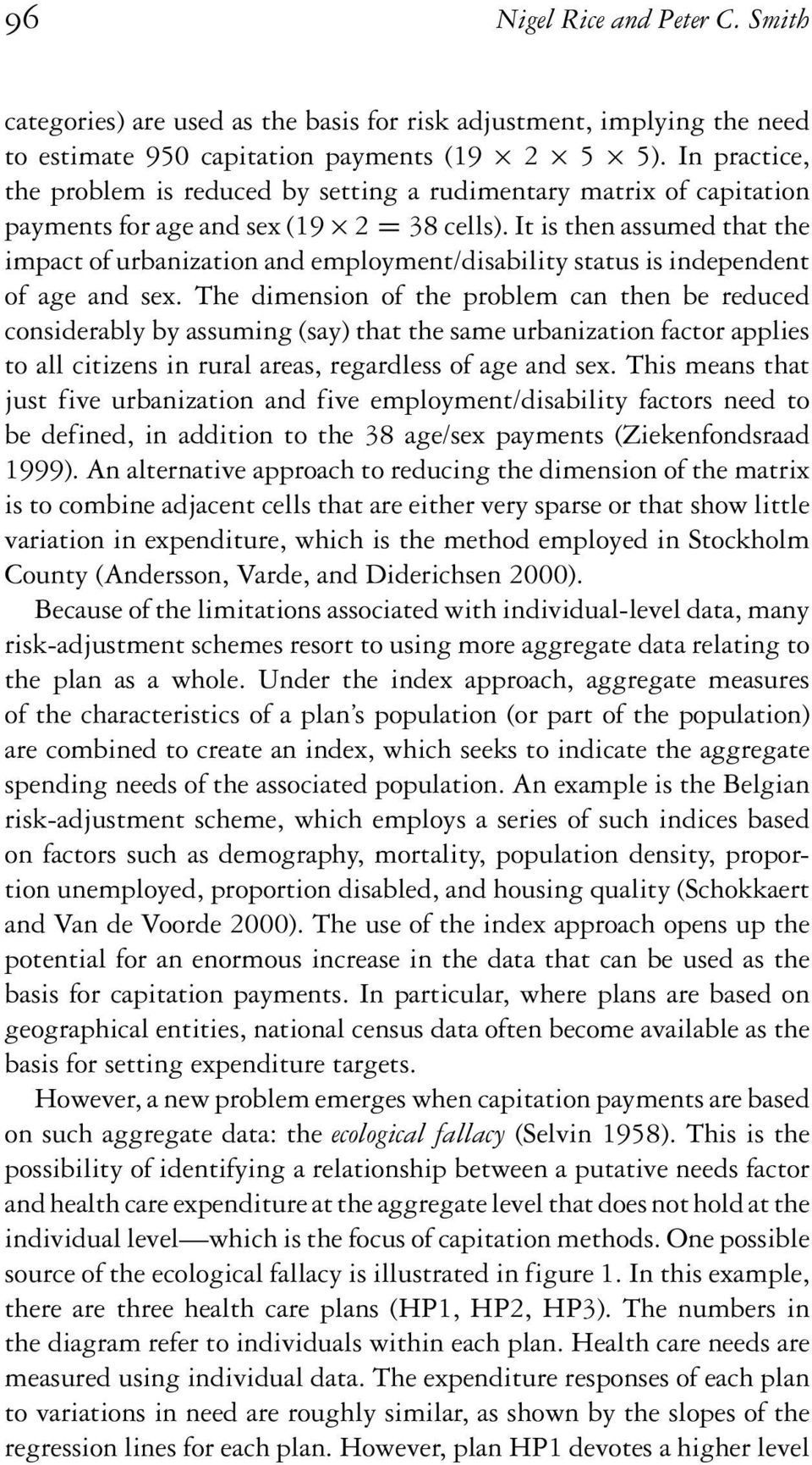 It is then assumed that the impact of urbanization and employment/disability status is independent of age and sex.