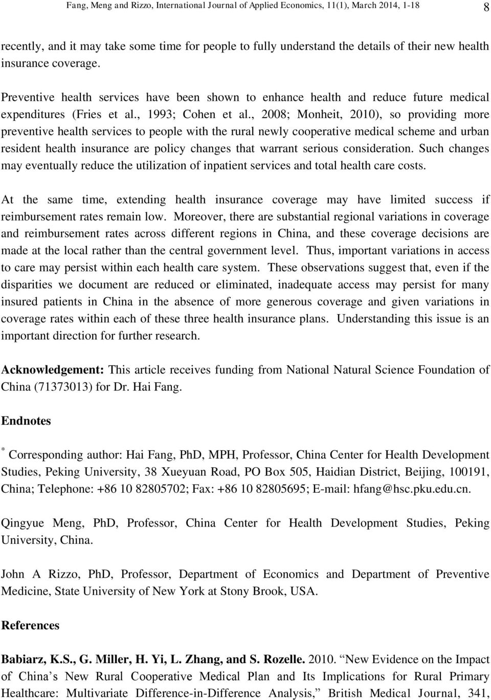 , 2008; Monheit, 2010), so providing more preventive health services to people with the rural newly cooperative medical scheme and urban resident health insurance are policy changes that warrant