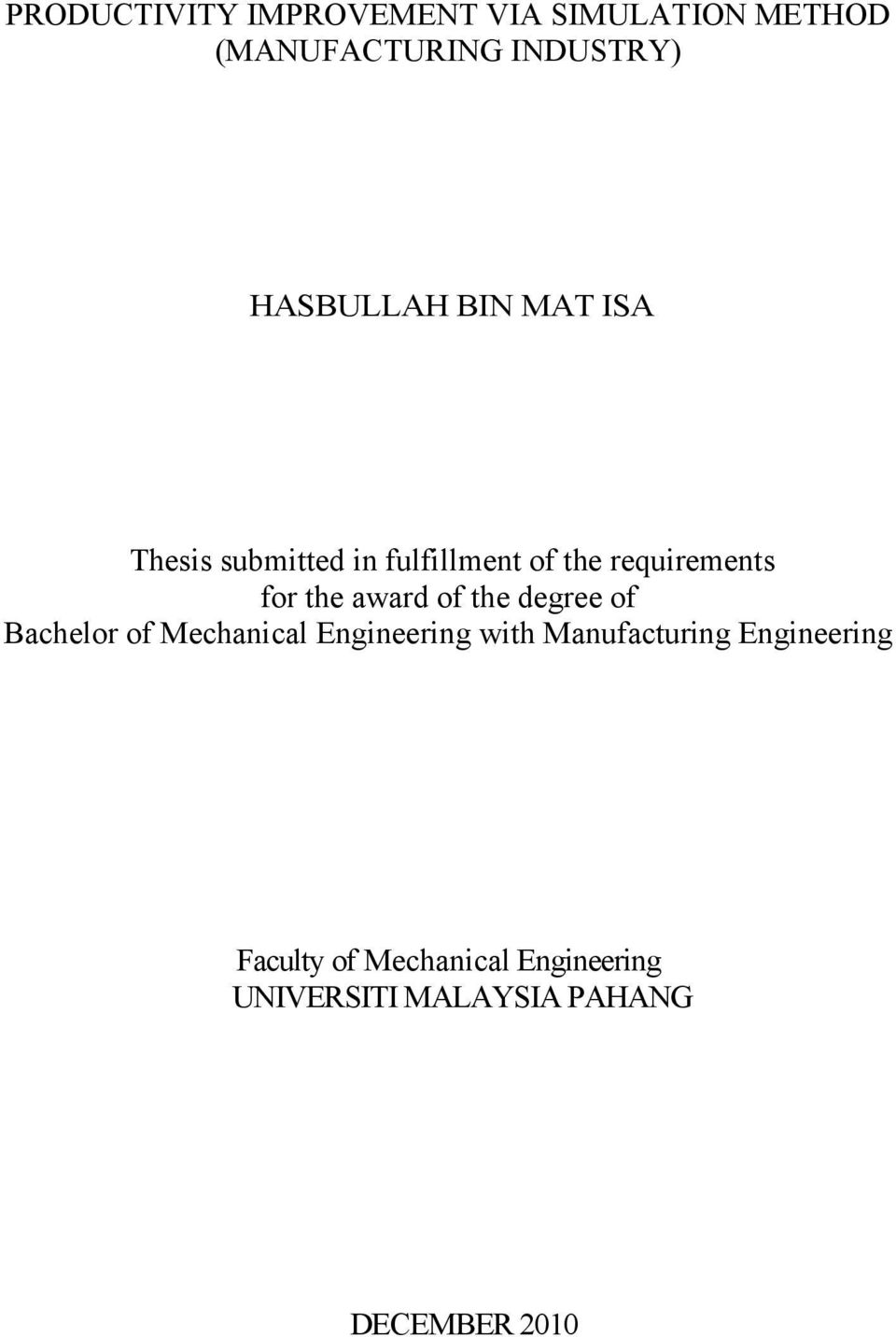 the award of the degree of Bachelor of Mechanical Engineering with