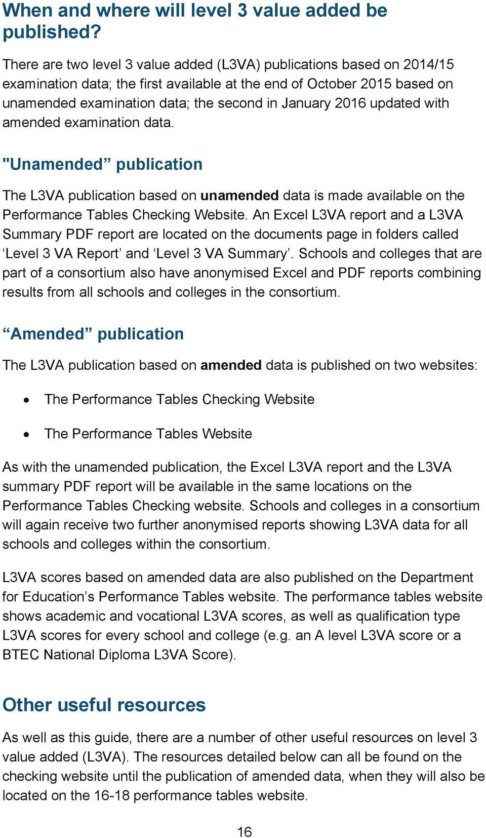 "updated with amended examination data. ""Unamended publication The L3VA publication based on unamended data is made available on the Performance Tables Checking Website."