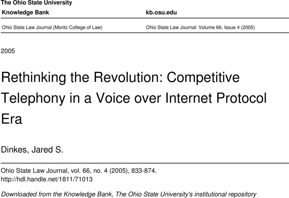 Rethinking the Revolution: Competitive Telephony in a Voice over Internet Protocol Era Dinkes, Jared S.