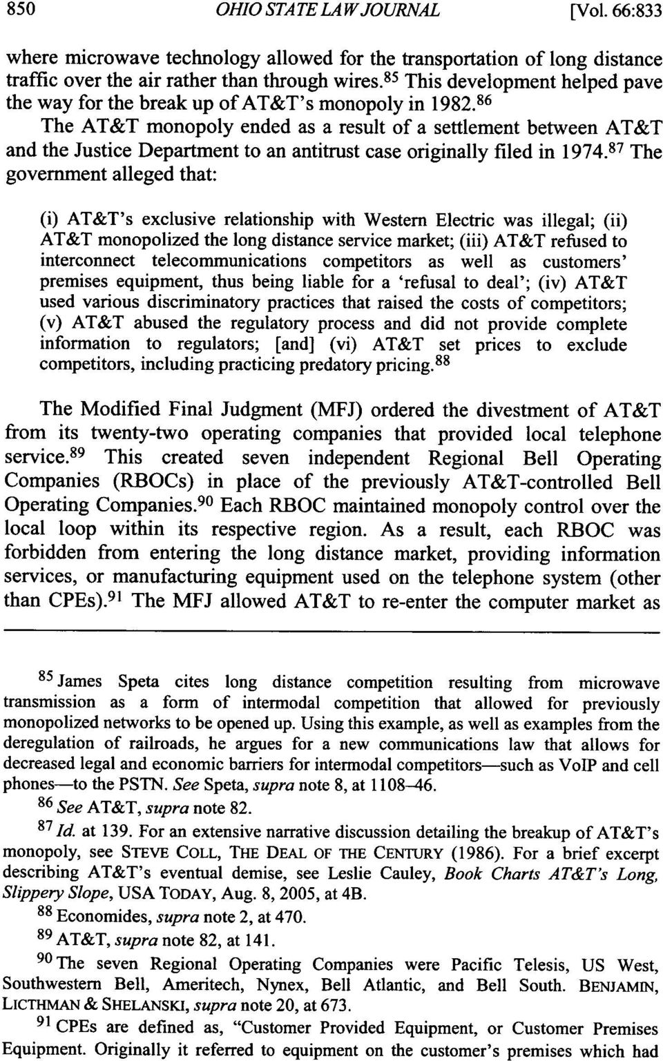 86 The AT&T monopoly ended as a result of a settlement between AT&T and the Justice Department to an antitrust case originally filed in 1974.