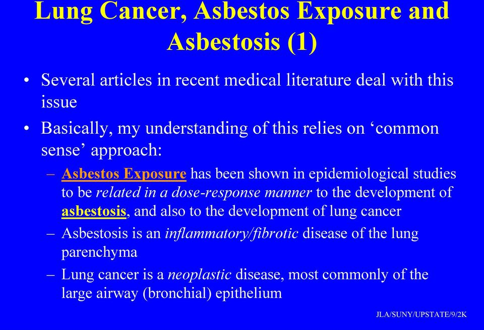 a dose-response manner to the development of asbestosis, and also to the development of lung cancer Asbestosis is an