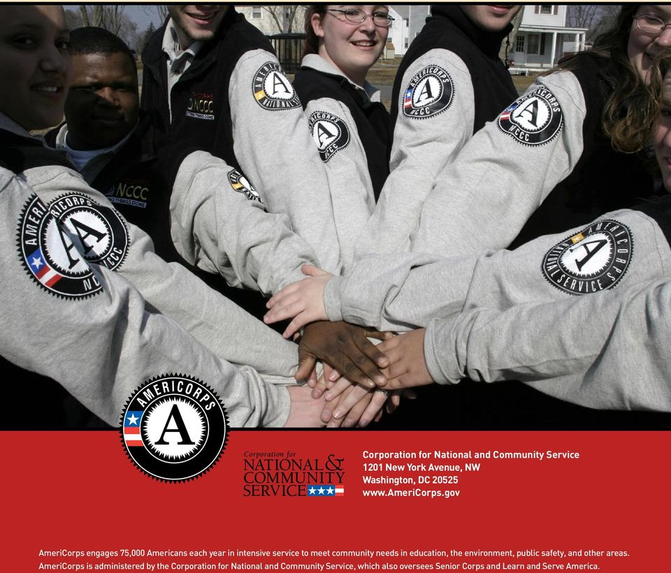 gov AmeriCorps engages 75,000 Americans each year in intensive service to meet community needs in
