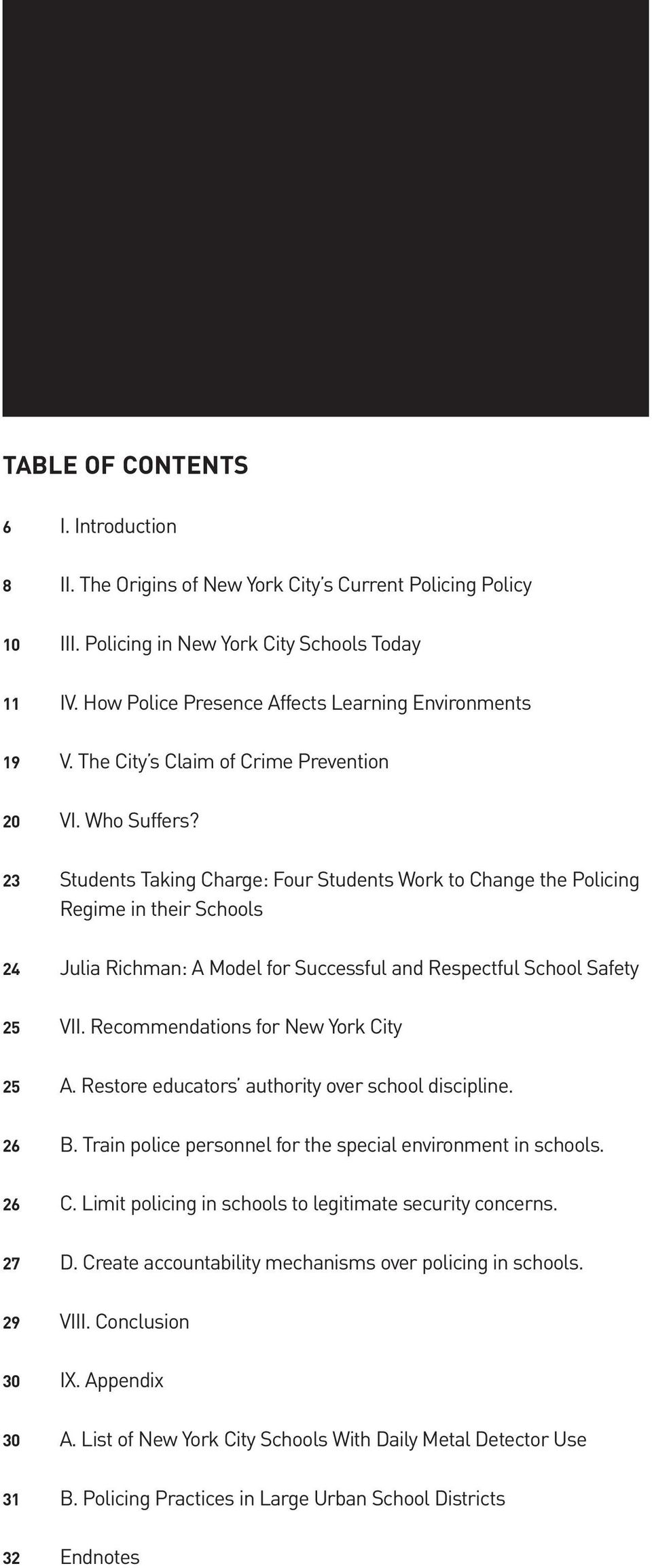 23 Students Taking Charge: Four Students Work to Change the Policing Regime in their Schools 24 Julia Richman: A Model for Successful and Respectful School Safety 25 VII.