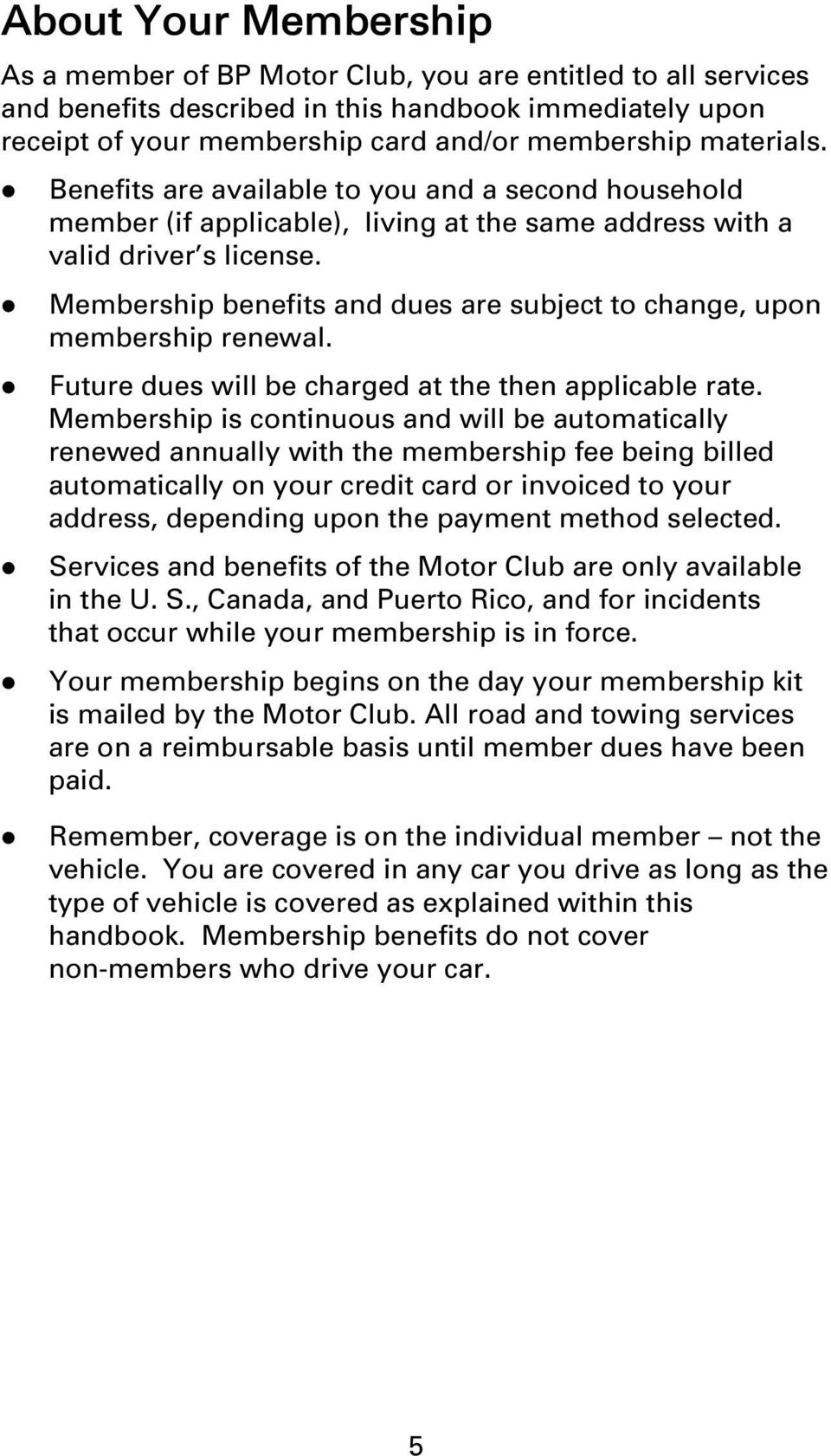 Membership benefits and dues are subject to change, upon membership renewa. Future dues wi be charged at the then appicabe rate.