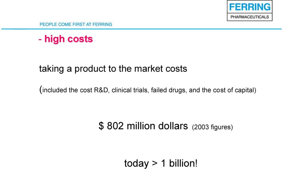failed drugs, and the cost of capital) $ 802
