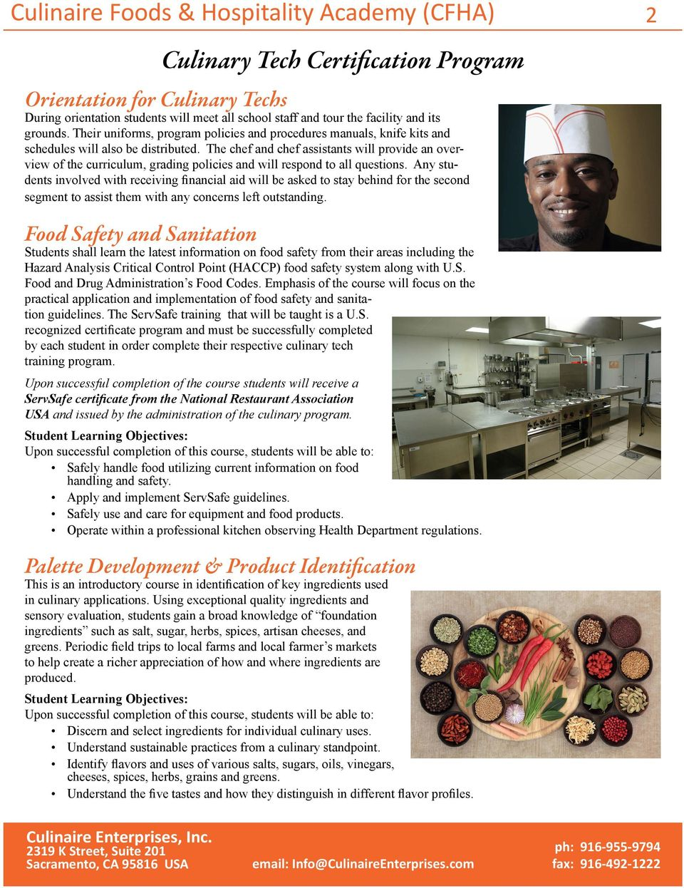 The chef and chef assistants will provide an overview of the curriculum, grading policies and will respond to all questions.