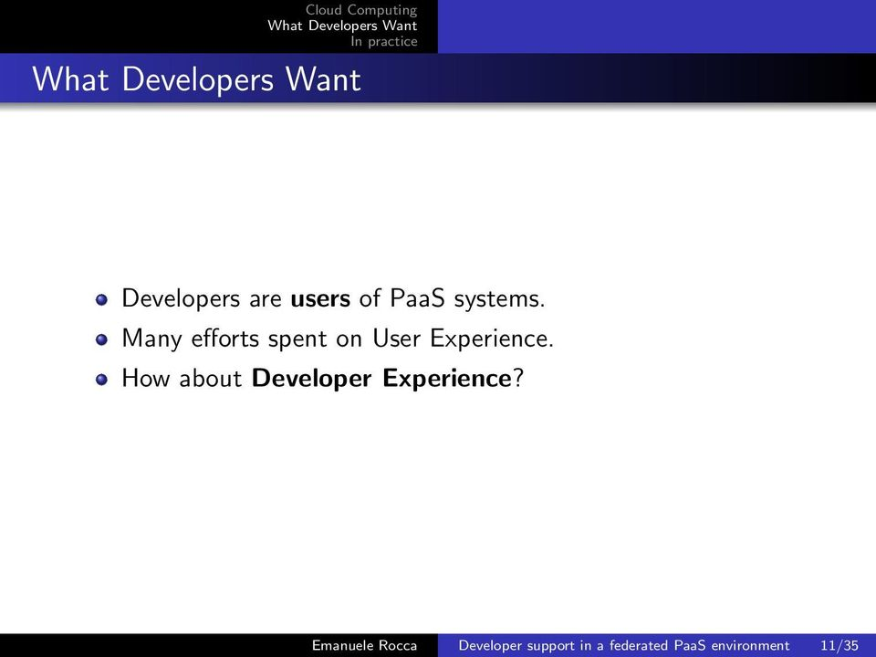 How about Developer Experience?