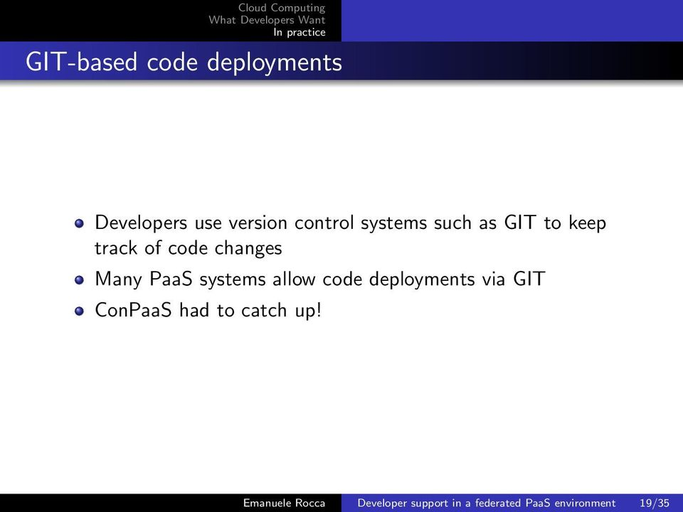 systems allow code deployments via GIT ConPaaS had to catch up!