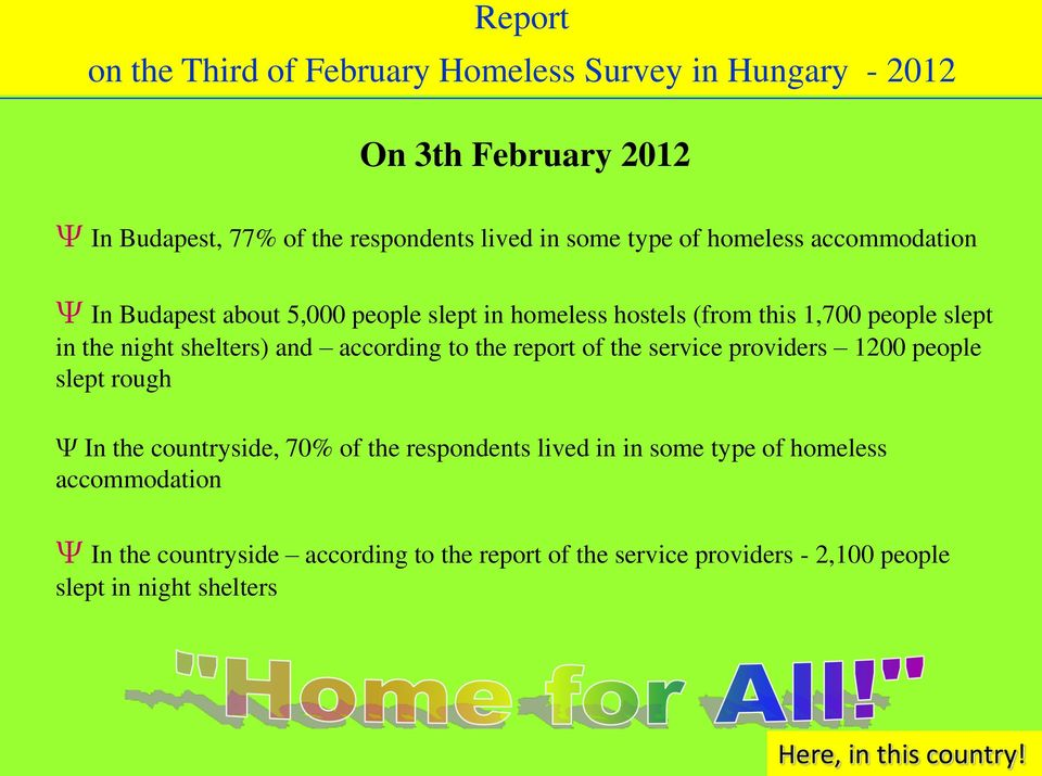 the service providers 1200 people slept rough Ψ In the countryside, 70% of the respondents lived in in some type of