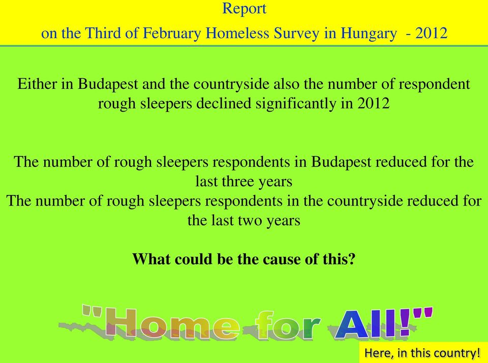 in Budapest reduced for the last three years The number of rough sleepers