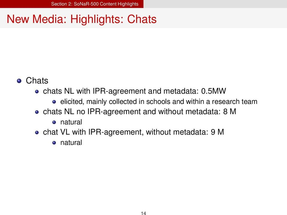 5MW elicited, mainly collected in schools and within a research team chats