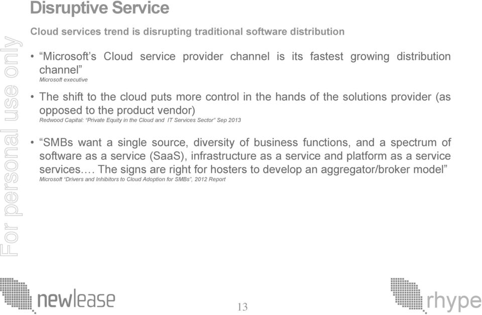 Cloud and IT Services Sector Sep 2013 SMBs want a single source, diversity of business functions, and a spectrum of software as a service (SaaS), infrastructure as a service