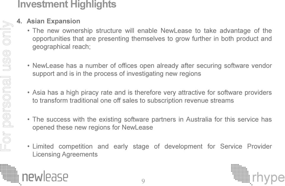 geographical reach; NewLease has a number of offices open already after securing software vendor support and is in the process of investigating new regions Asia has a high piracy