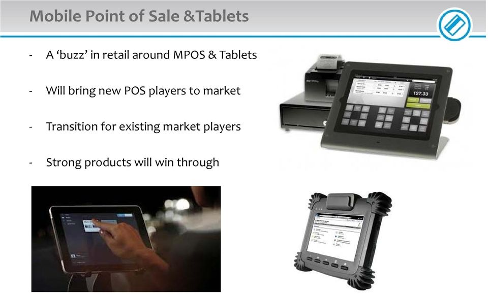 POS players to market Transition for