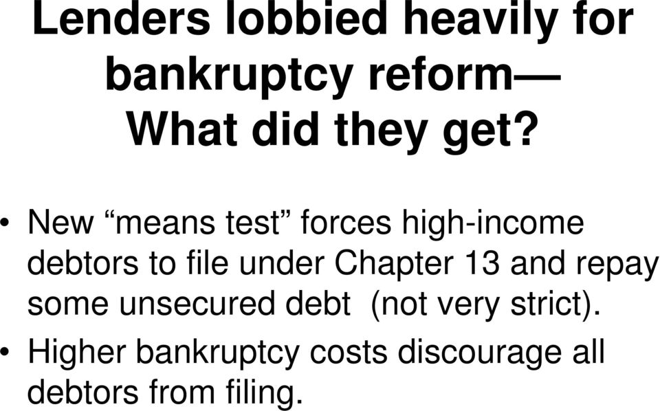 under Chapter 13 and repay some unsecured debt (not very