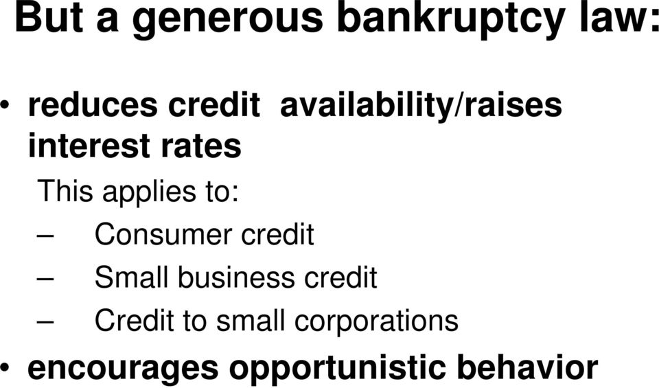 to: Consumer credit Small business credit Credit