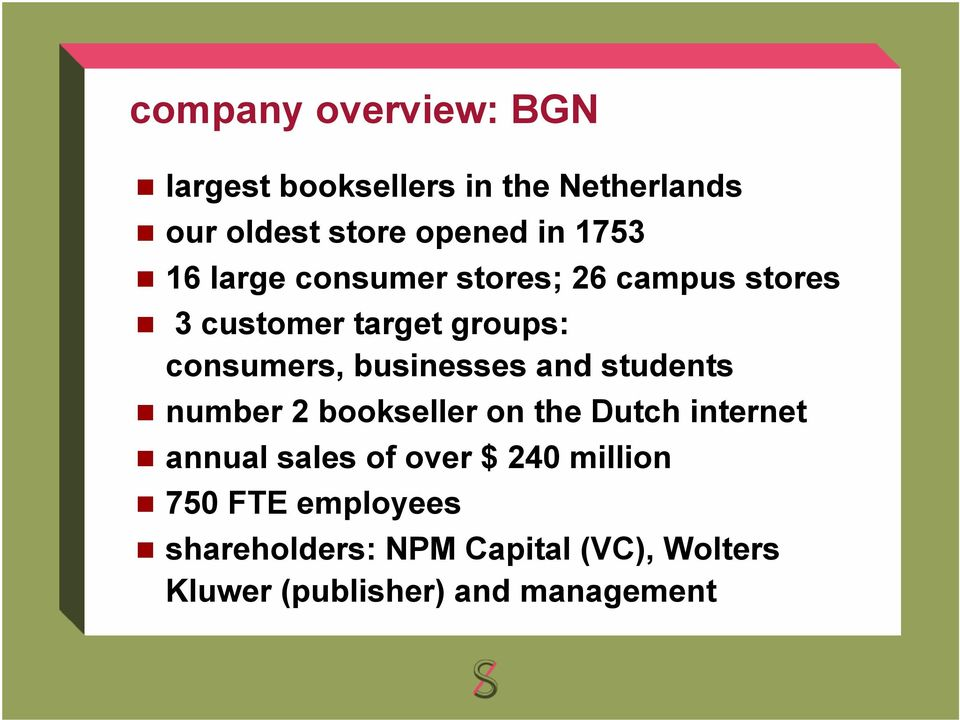 businesses and students number 2 bookseller on the Dutch internet annual sales of over $