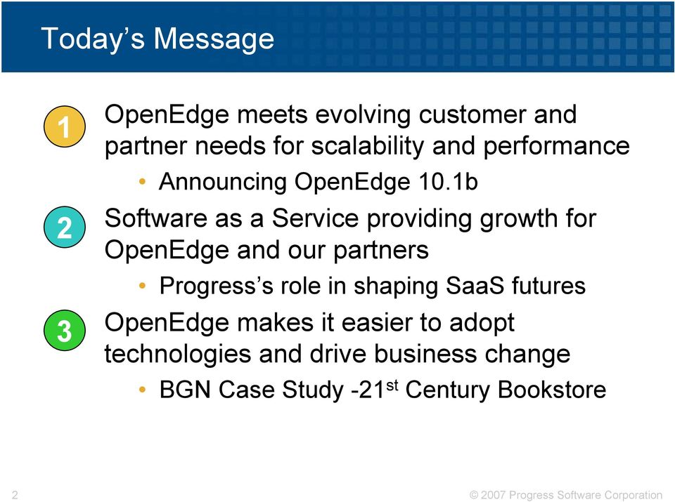1b Software as a Service providing growth for OpenEdge and our partners Progress s role in