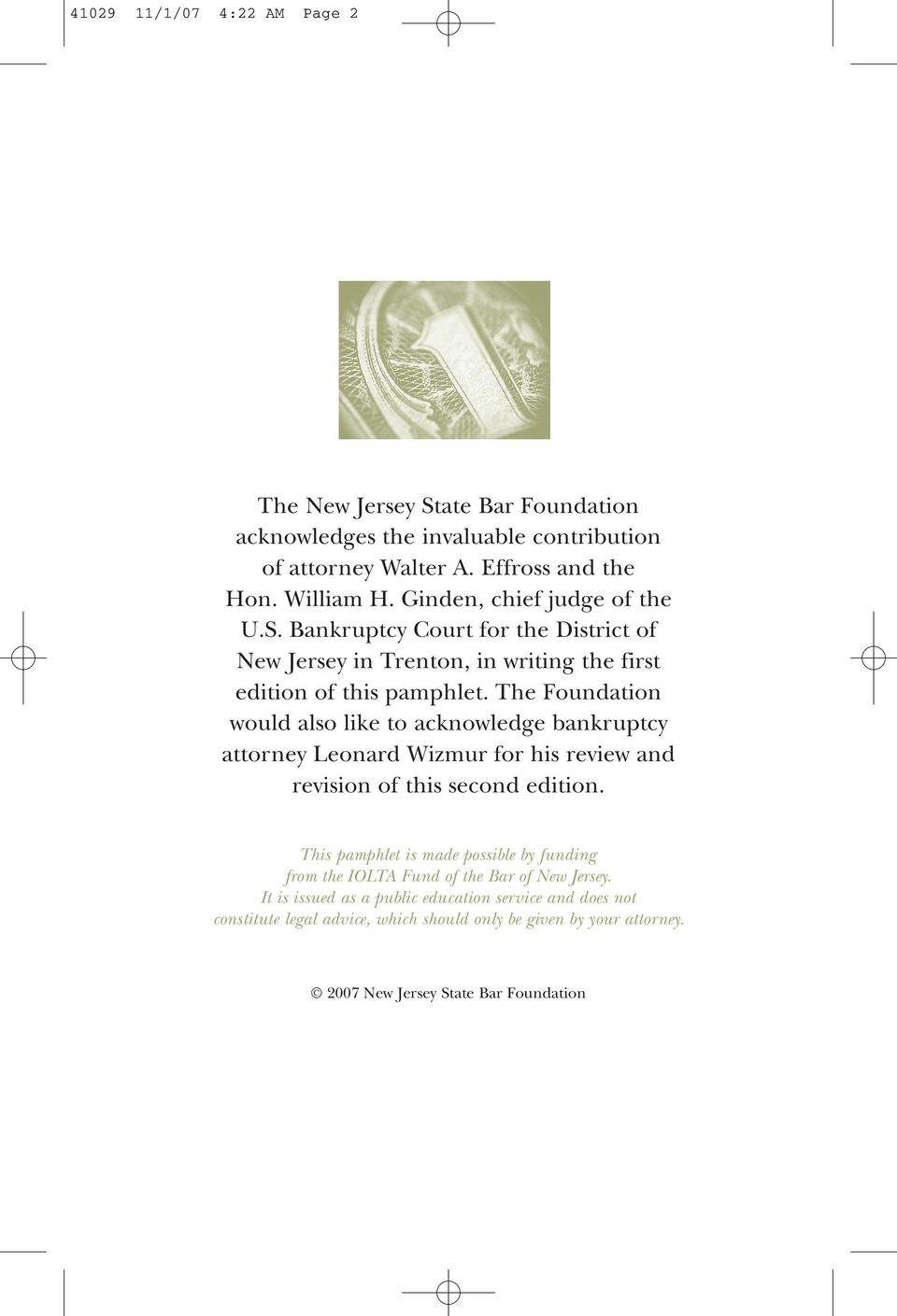 The Foundation would also like to acknowledge bankruptcy attorney Leonard Wizmur for his review and revision of this second edition.