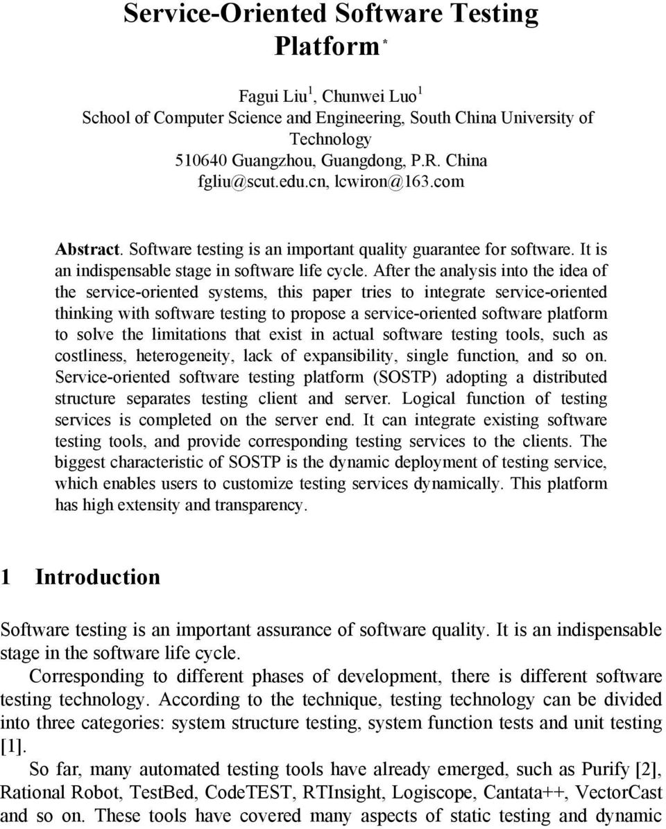 After the analysis into the idea of the service-oriented systems, this paper tries to integrate service-oriented thinking with software testing to propose a service-oriented software platform to
