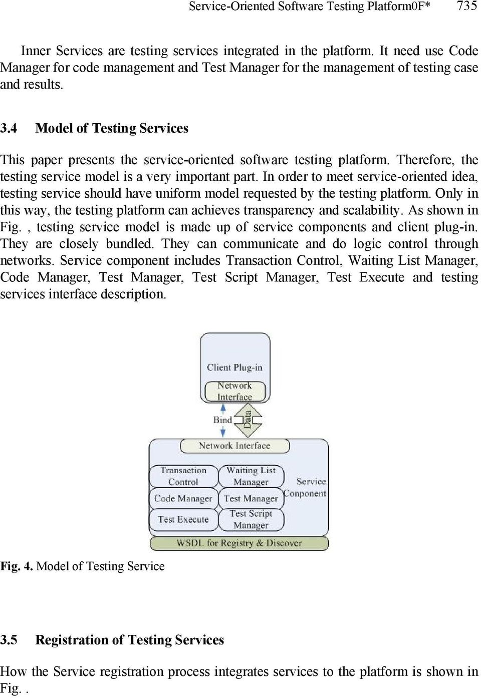 4 Model of Testing Services This paper presents the service-oriented software testing platform. Therefore, the testing service model is a very important part.