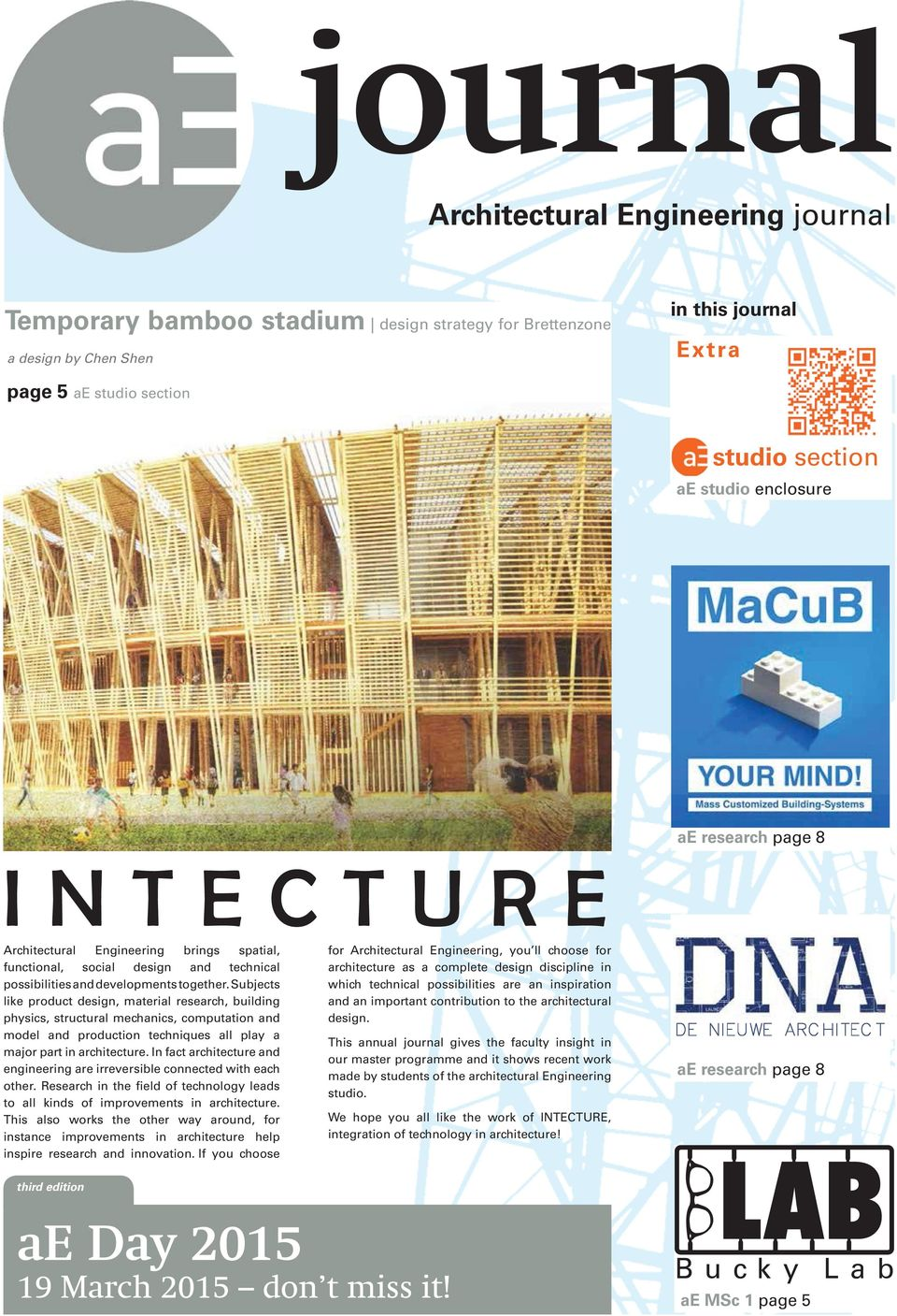 Subjects like product design, material research, building physics, structural mechanics, computation and model and production techniques all play a major part in architecture.