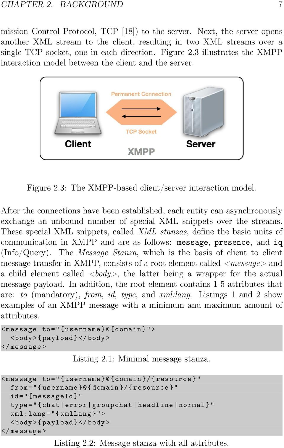 3 illustrates the XMPP interaction model between the client and the server. Figure 2.3: The XMPP-based client/server interaction model.