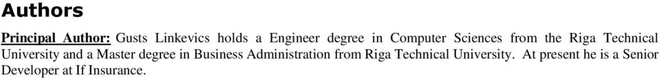 and a Master degree in Business Administration from Riga