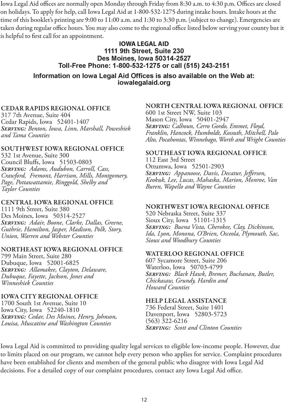 You may also come to the regional office listed below serving your county but it is helpful to first call for an appointment.