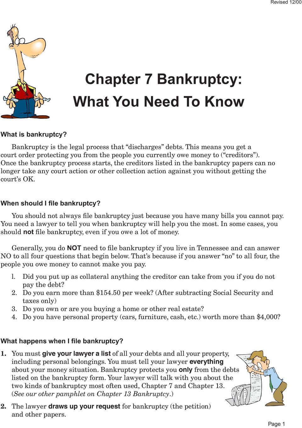 Once the bankruptcy process starts, the creditors listed in the bankruptcy papers can no longer take any court action or other collection action against you without getting the court s OK.