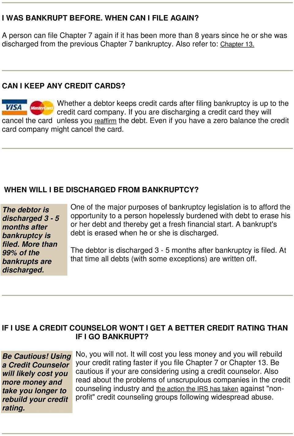 If you are discharging a credit card they will cancel the card unless you reaffirm the debt. Even if you have a zero balance the credit card company might cancel the card.