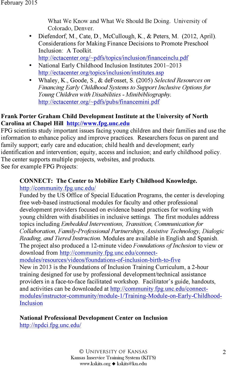 pdf National Early Childhood Inclusion Institutes 2001 2013 http://ectacenter.org/topics/inclusion/institutes.asp Whaley, K., Goode, S., & defosset, S.