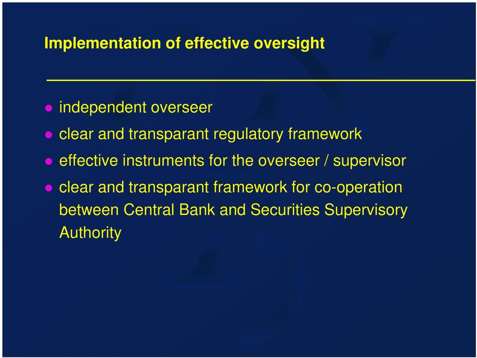 the overseer / supervisor clear and transparant framework for