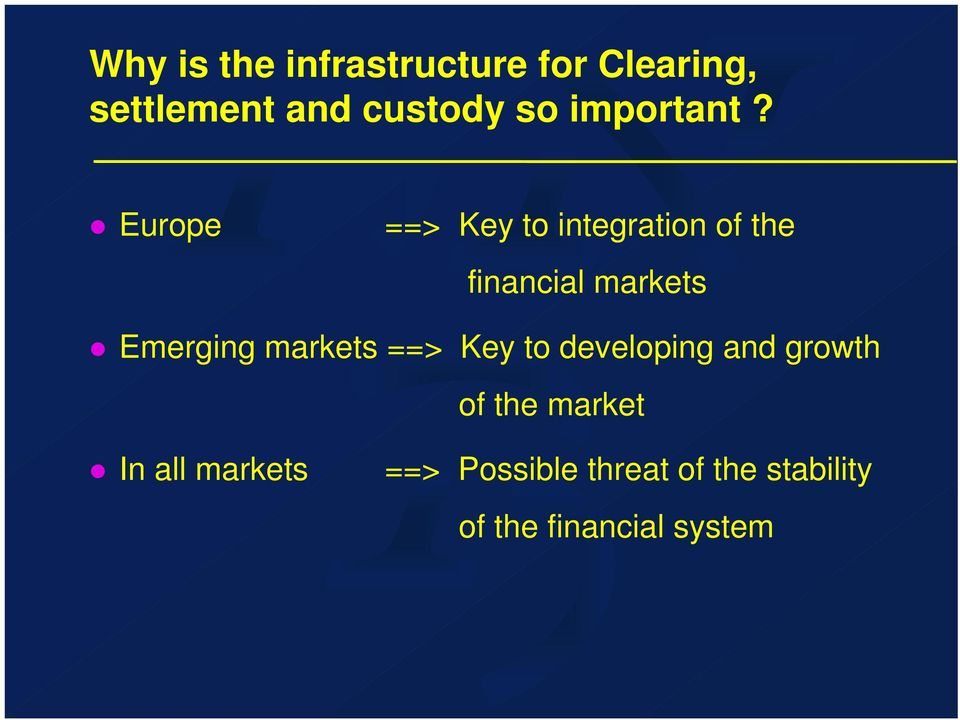 Europe ==> Key to integration of the financial markets Emerging