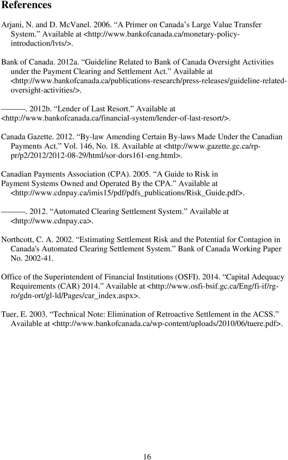 ca/publications-research/press-releases/guideline-relatedoversight-activities/>.. 2012b. Lender of Last Resort. Available at <http://www.bankofcanada.ca/financial-system/lender-of-last-resort/>.
