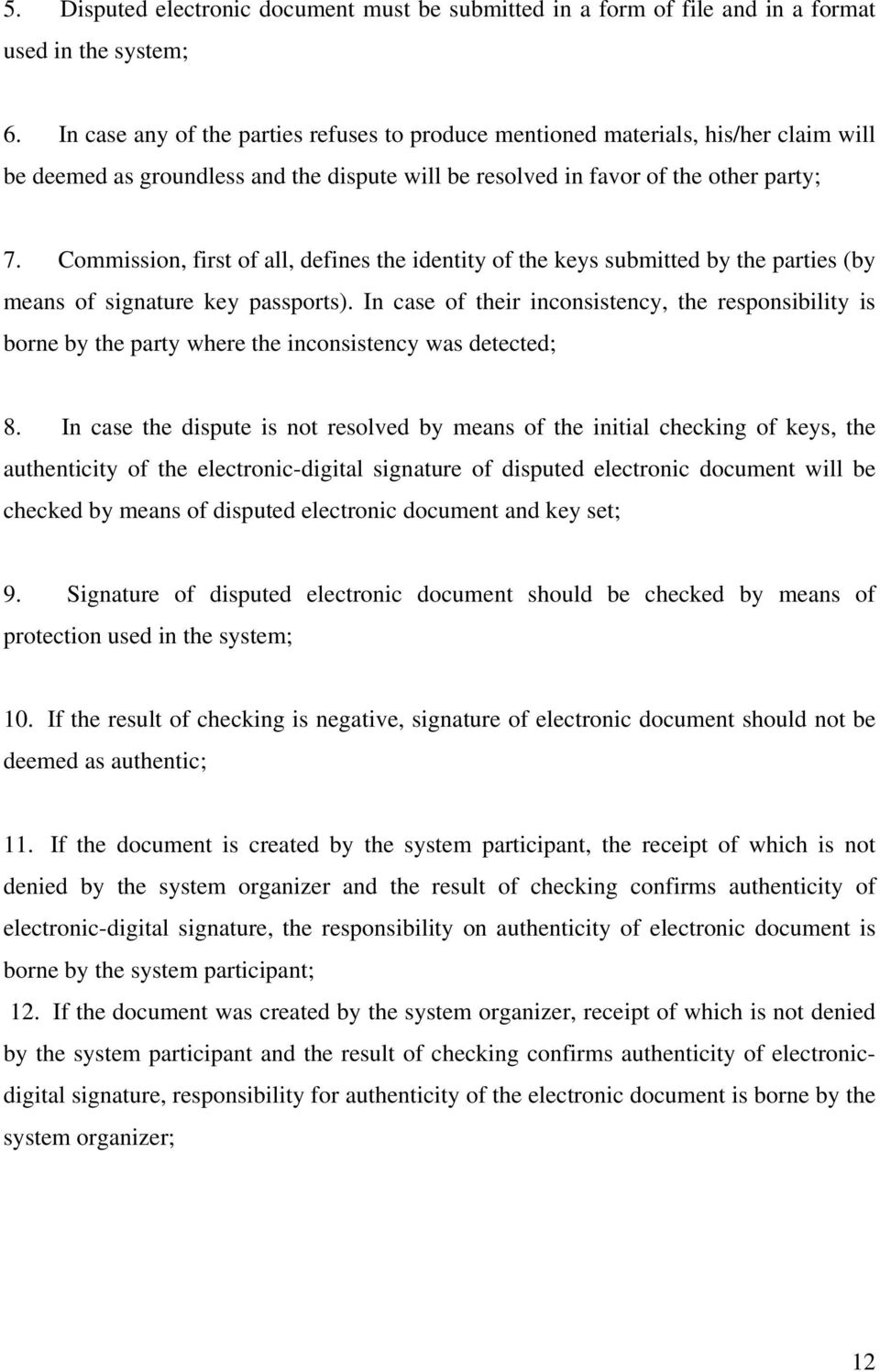 Commission, first of all, defines the identity of the keys submitted by the parties (by means of signature key passports).