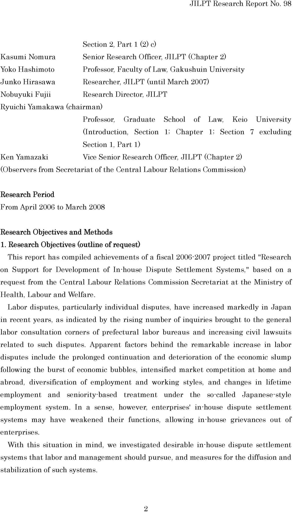 Yamazaki Vice Senior Research Officer, JILPT (Chapter 2) (Observers from Secretariat of the Central Labour Relations Commission) Research Period From April 2006 to March 2008 Research Objectives and