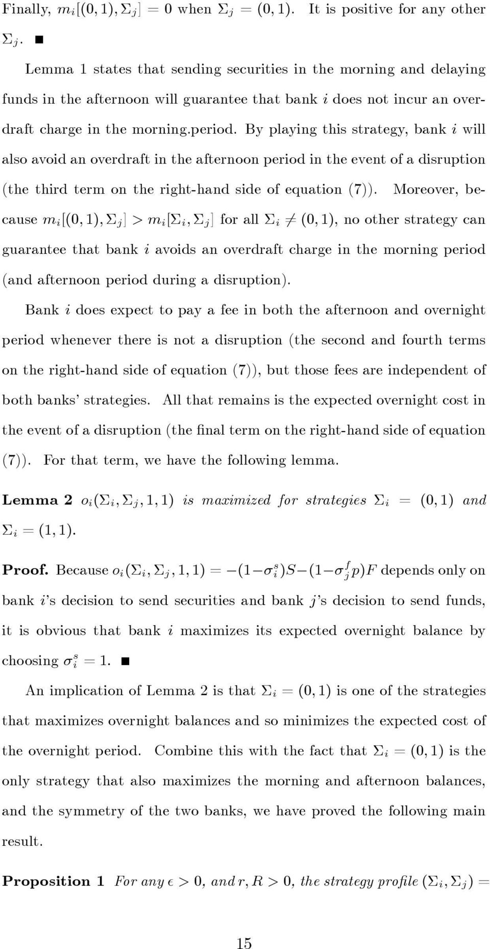 By playing this strategy, bank i will also avoid an overdraft in the afternoon period in the event of a disruption (the third term on the right-hand side of equation (7)).