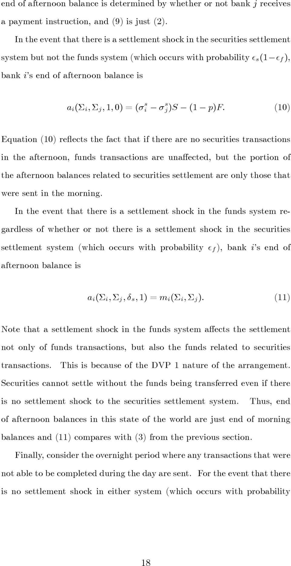 0) = ( s i s j)s (1 p)f: (10) Equation (10) re ects the fact that if there are no securities transactions in the afternoon, funds transactions are una ected, but the portion of the afternoon balances