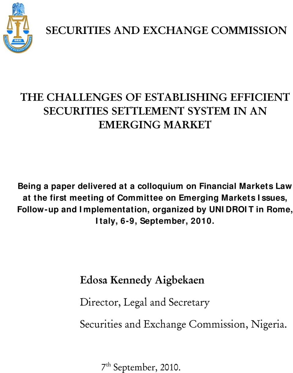 on Emerging Markets Issues, Follow-up and Implementation, organized by UNIDROIT in Rome, Italy, 6-9, September,