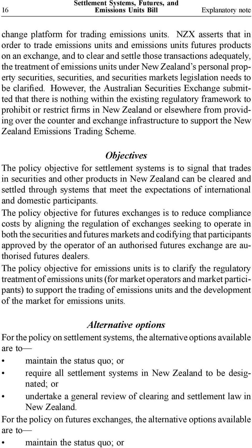 New Zealand s personal property securities, securities, and securities markets legislation needs to be clarified.