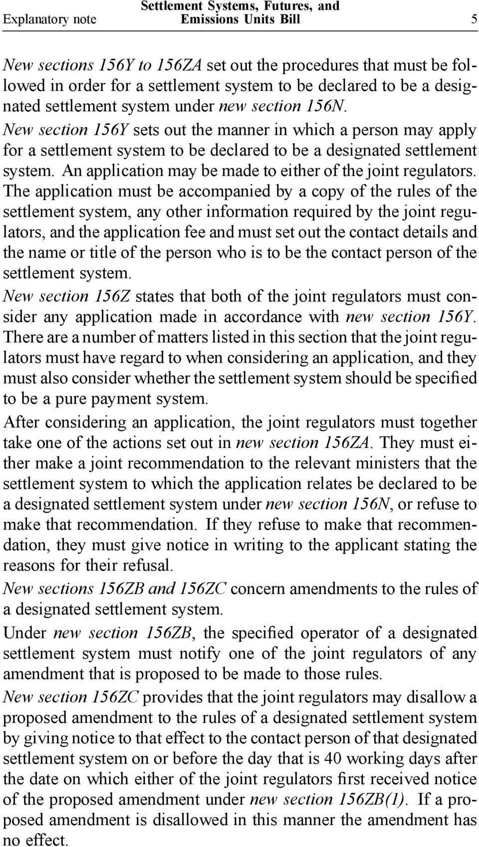An application may be made to either of the joint regulators.