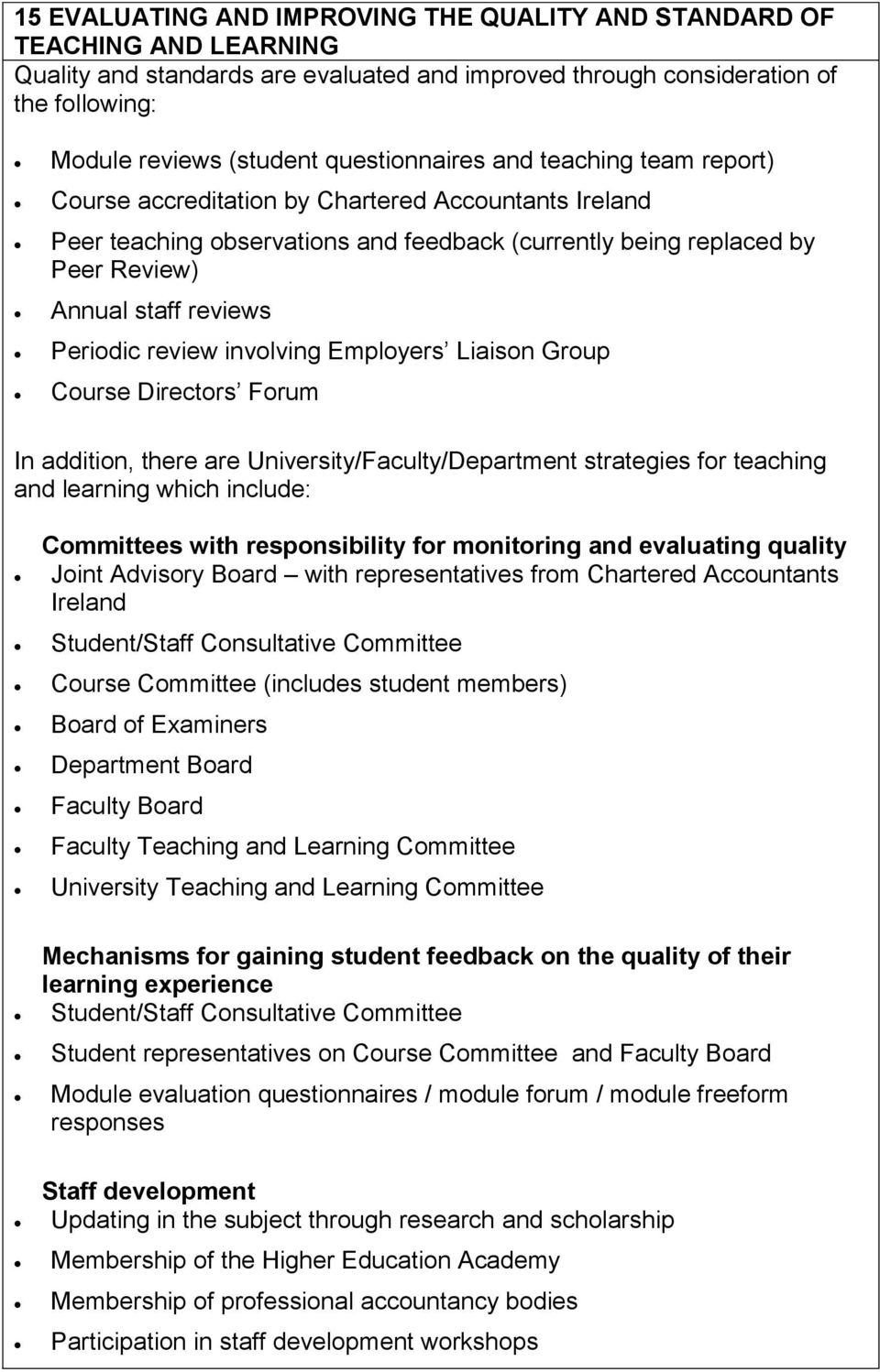 Periodic review involving Employers Liaison Group Course Directors Forum In addition, there are University/Faculty/Department strategies for teaching and learning which include: Committees with