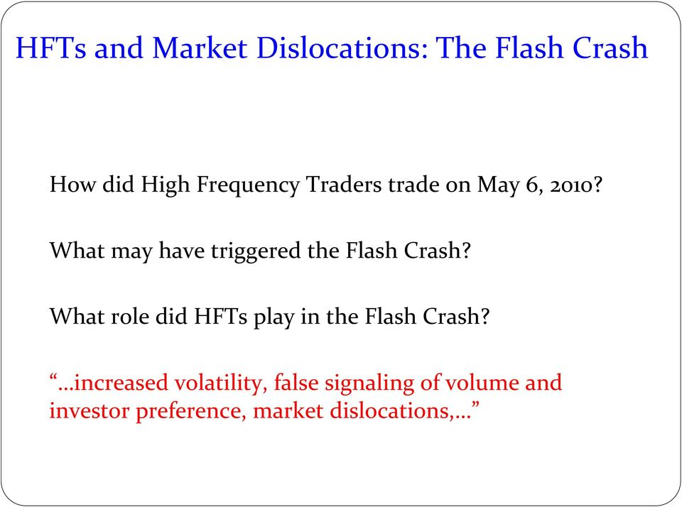 What role did HFTs play in the Flash Crash?